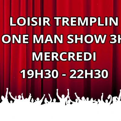 Loisir Tremplin One Man Show 3H Mercredi 19H30-22H30
