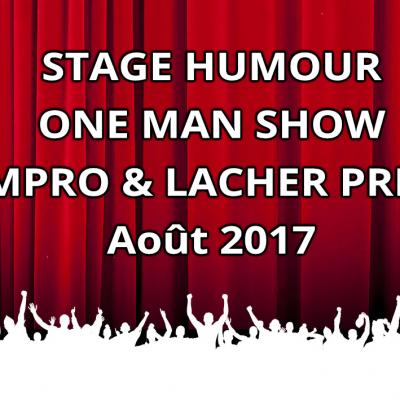 STAGE HUMOUR, ONE MAN SHOW, IMPRO & LACHER PRISE – Août 2017