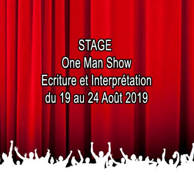 Stage Ecriture et Interprétation One Man Show